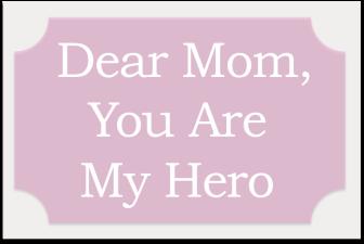 Dear, Mom